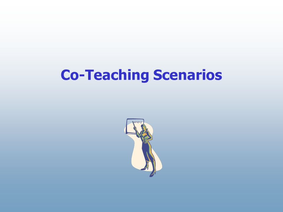 Co-Teaching Scenarios