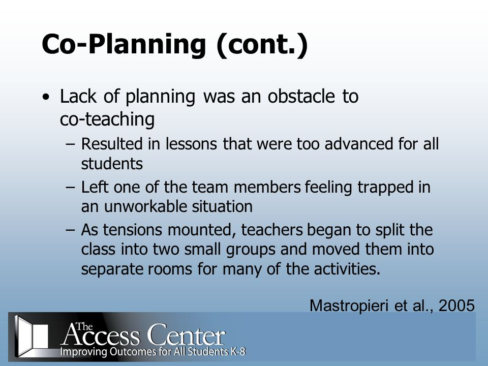 Co-Planning (cont.) Lack of planning was an obstacle to co-teaching