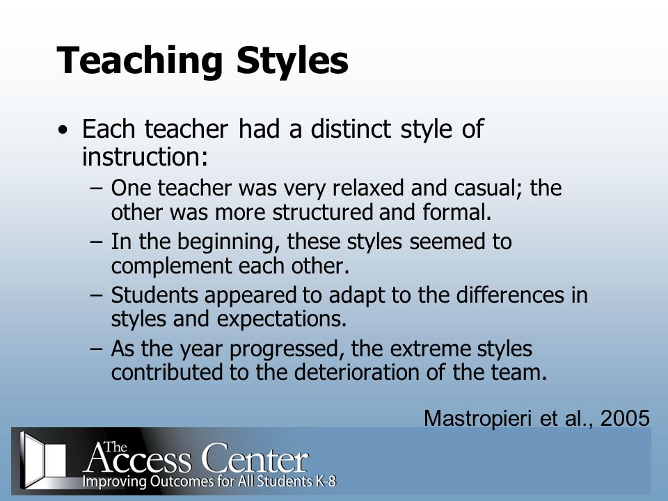 Teaching Styles Each teacher had a distinct style of instruction: