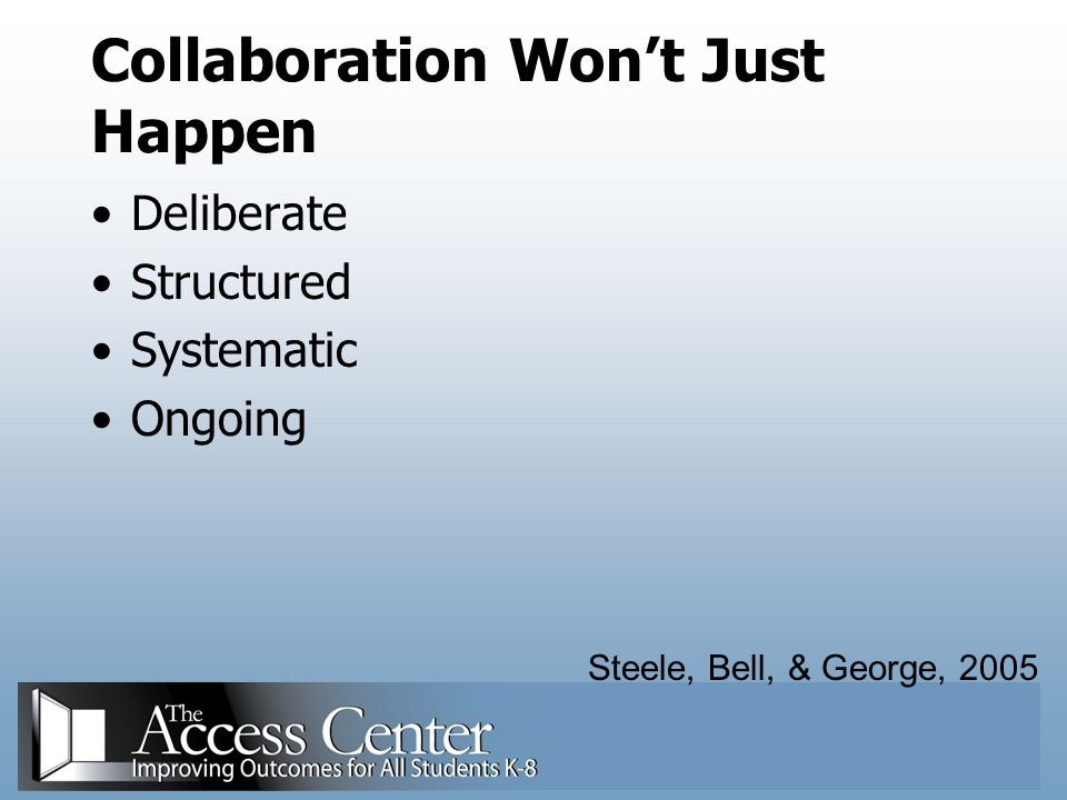 Collaboration Won't Just Happen