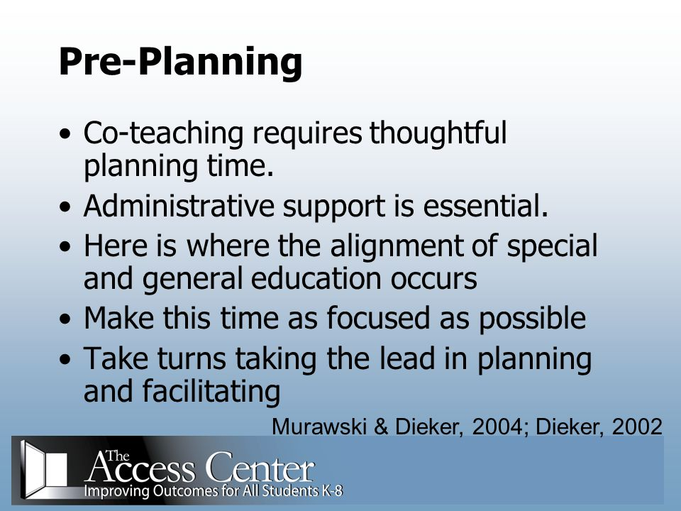 Pre-Planning Co-teaching requires thoughtful planning time.