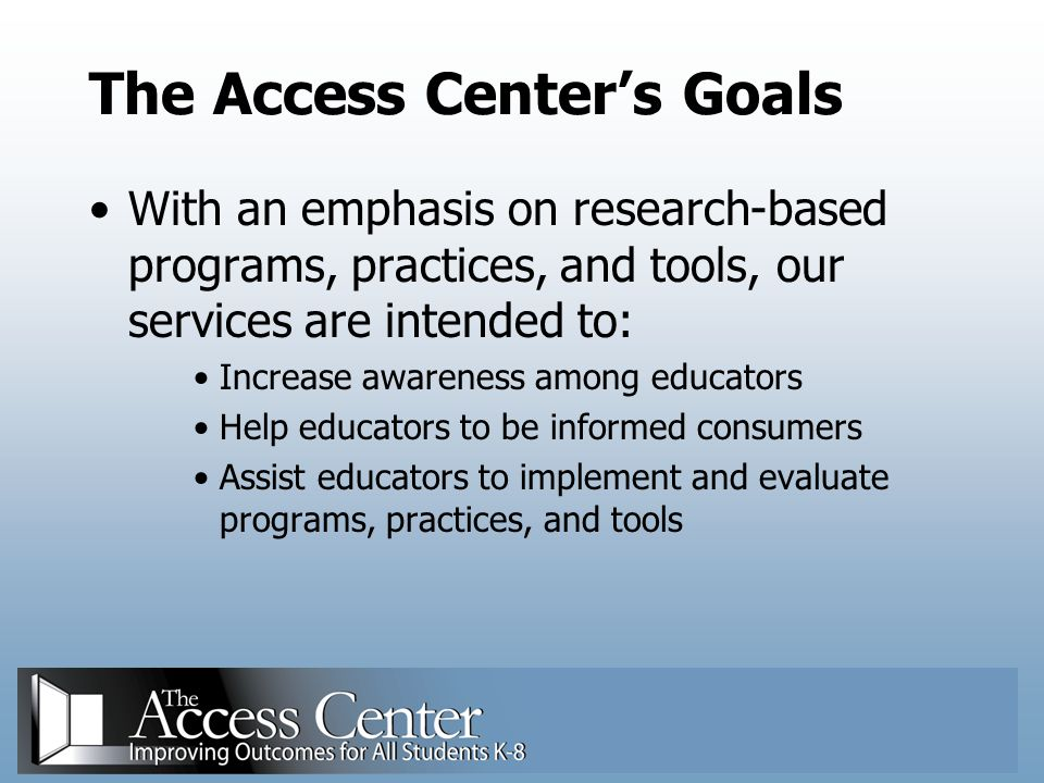 The Access Center's Goals