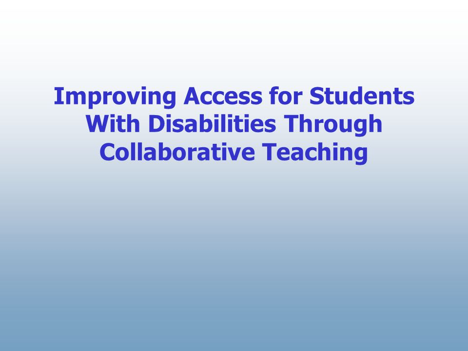 Improving Access for Students With Disabilities Through Collaborative Teaching