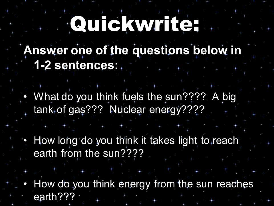 Quickwrite: Answer one of the questions below in 1-2 sentences: