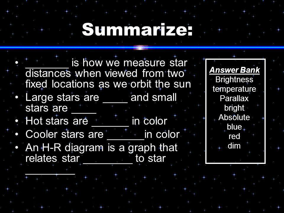 Summarize: _______ is how we measure star distances when viewed from two fixed locations as we orbit the sun.
