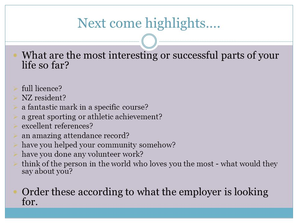 Next come highlights…. What are the most interesting or successful parts of your life so far full licence