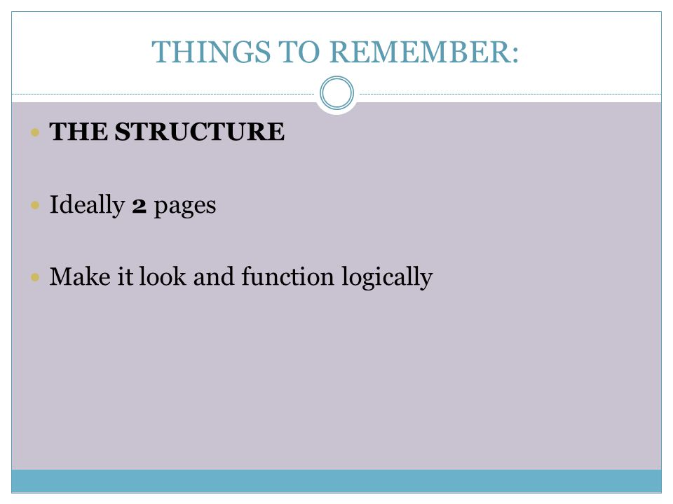 THINGS TO REMEMBER: THE STRUCTURE Ideally 2 pages