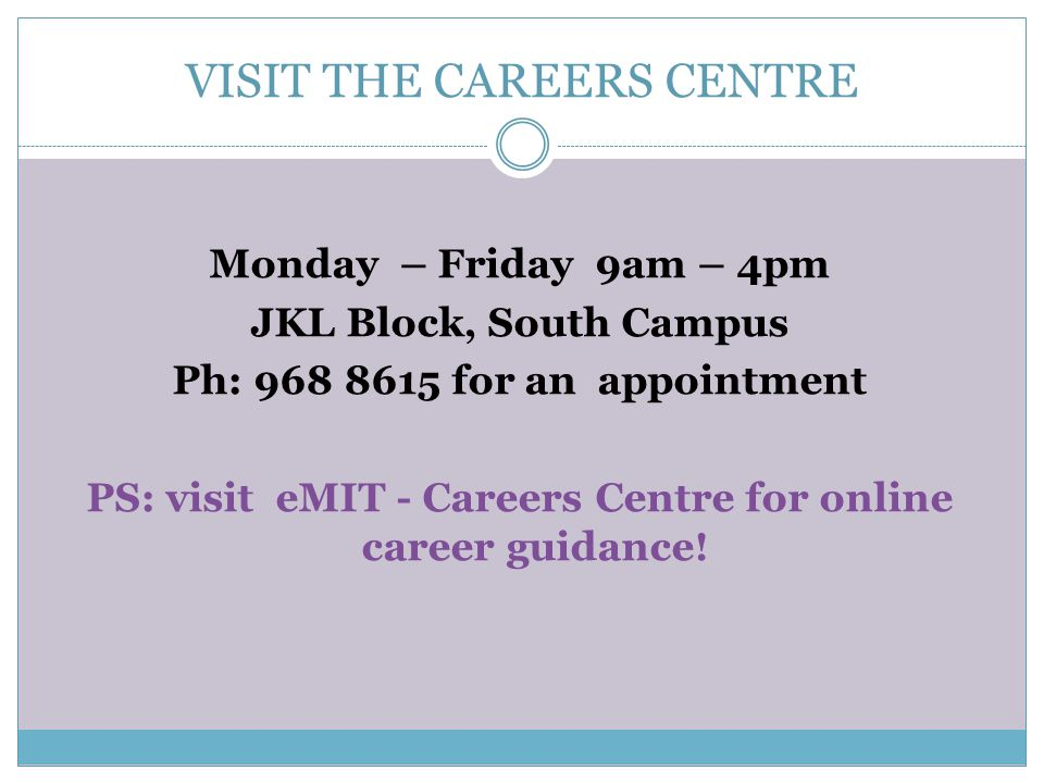 VISIT THE CAREERS CENTRE