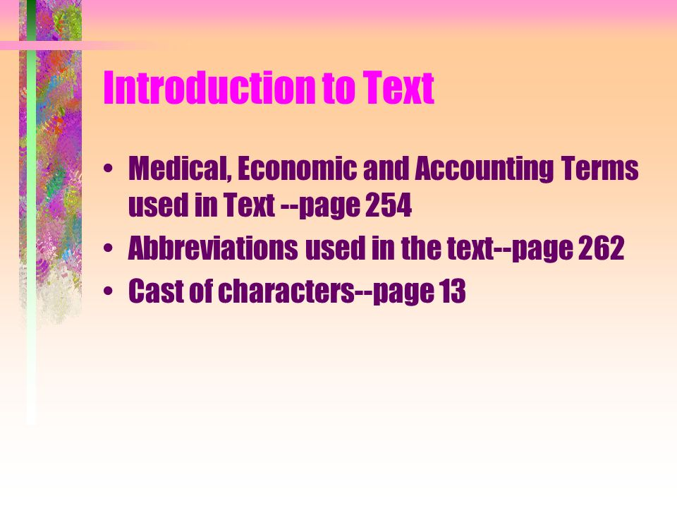 Introduction to Text Medical, Economic and Accounting Terms used in Text --page 254. Abbreviations used in the text--page 262.
