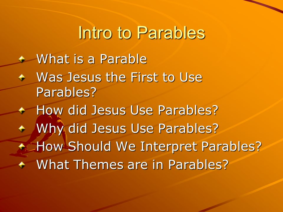 Intro to Parables What is a Parable