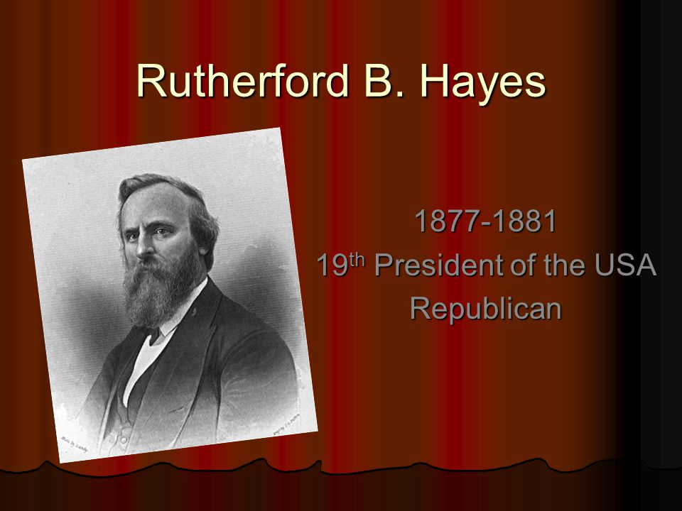 1877-1881 19th President of the USA Republican