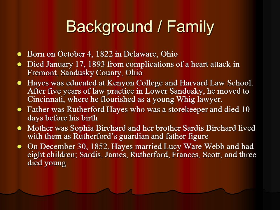 Background / Family Born on October 4, 1822 in Delaware, Ohio