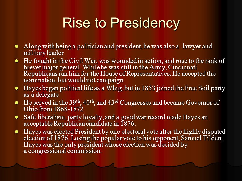 Rise to Presidency Along with being a politician and president, he was also a lawyer and military leader.