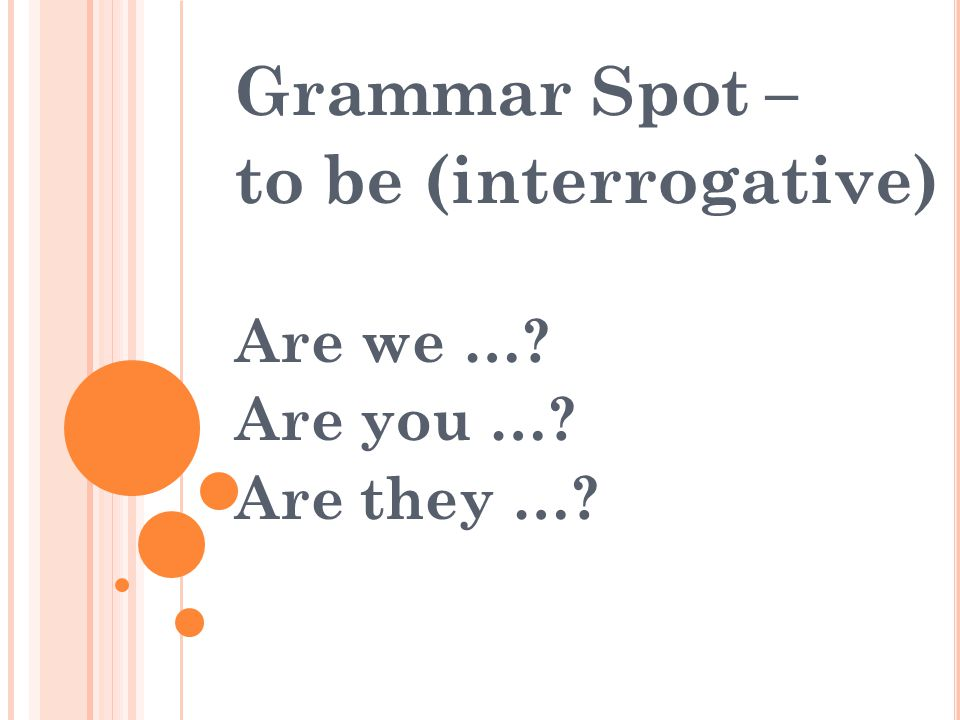 Grammar Spot – to be (interrogative) Are we … Are you … Are they …