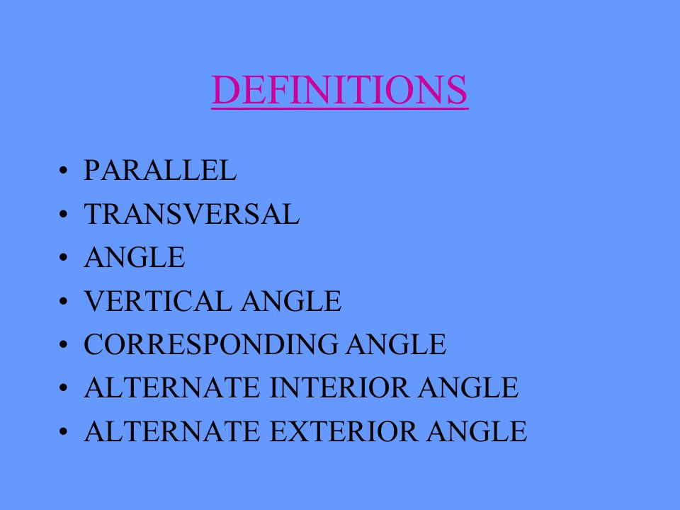 DEFINITIONS PARALLEL TRANSVERSAL ANGLE VERTICAL ANGLE