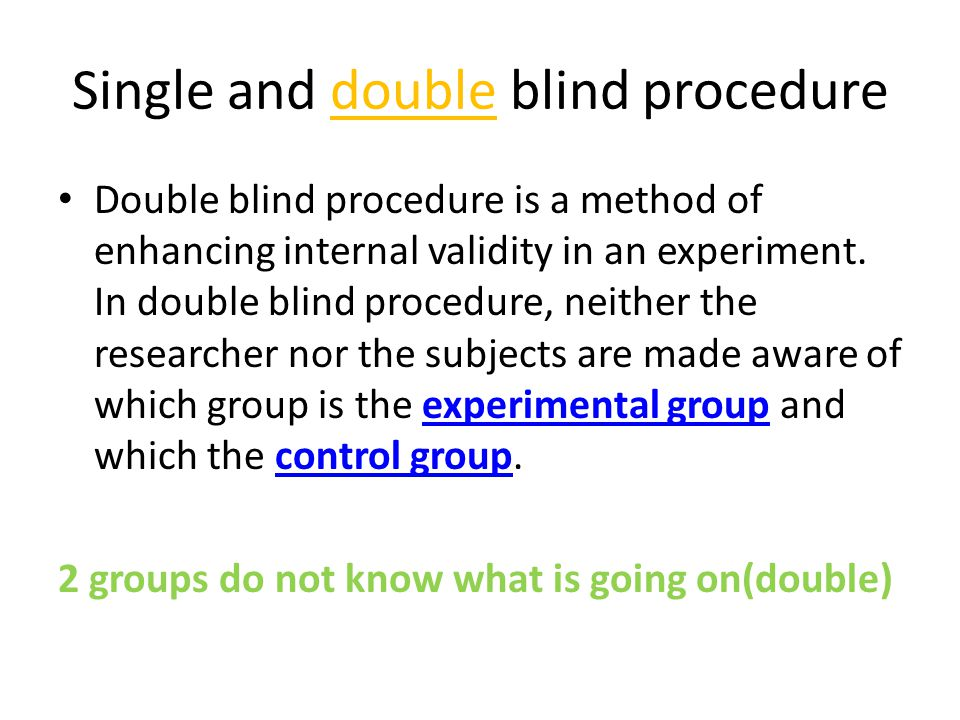 Single and double blind procedure