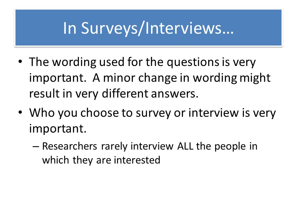 In Surveys/Interviews…
