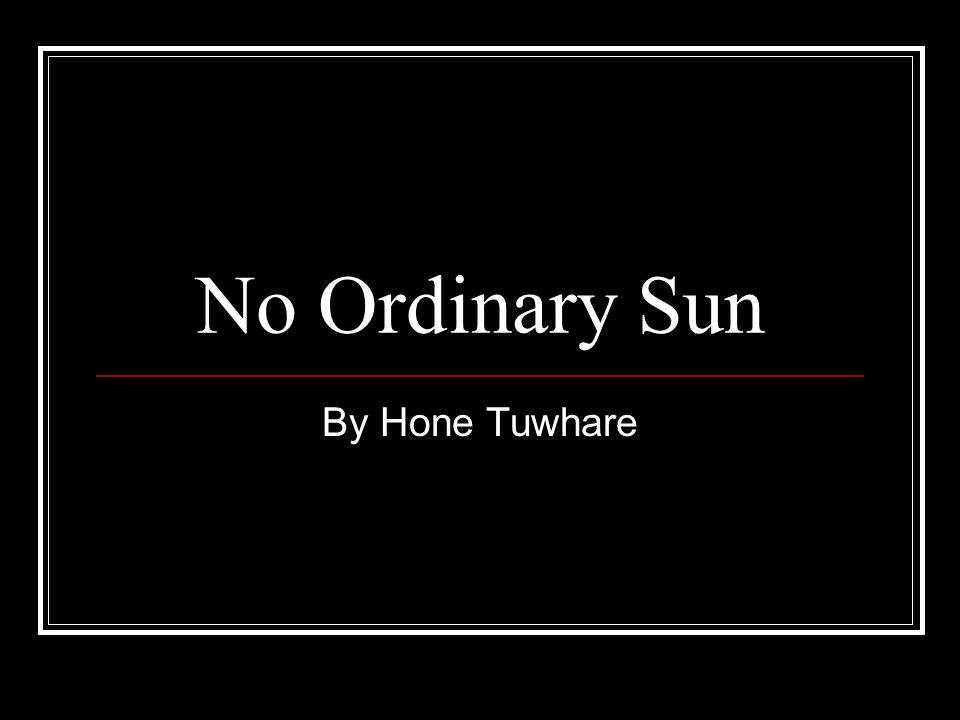 No Ordinary Sun By Hone Tuwhare