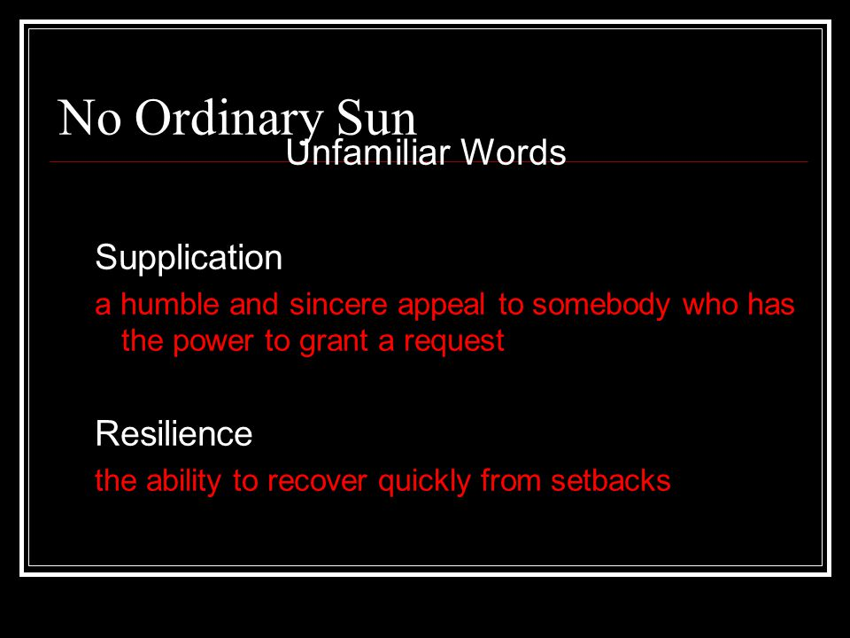 No Ordinary Sun Unfamiliar Words Supplication Resilience