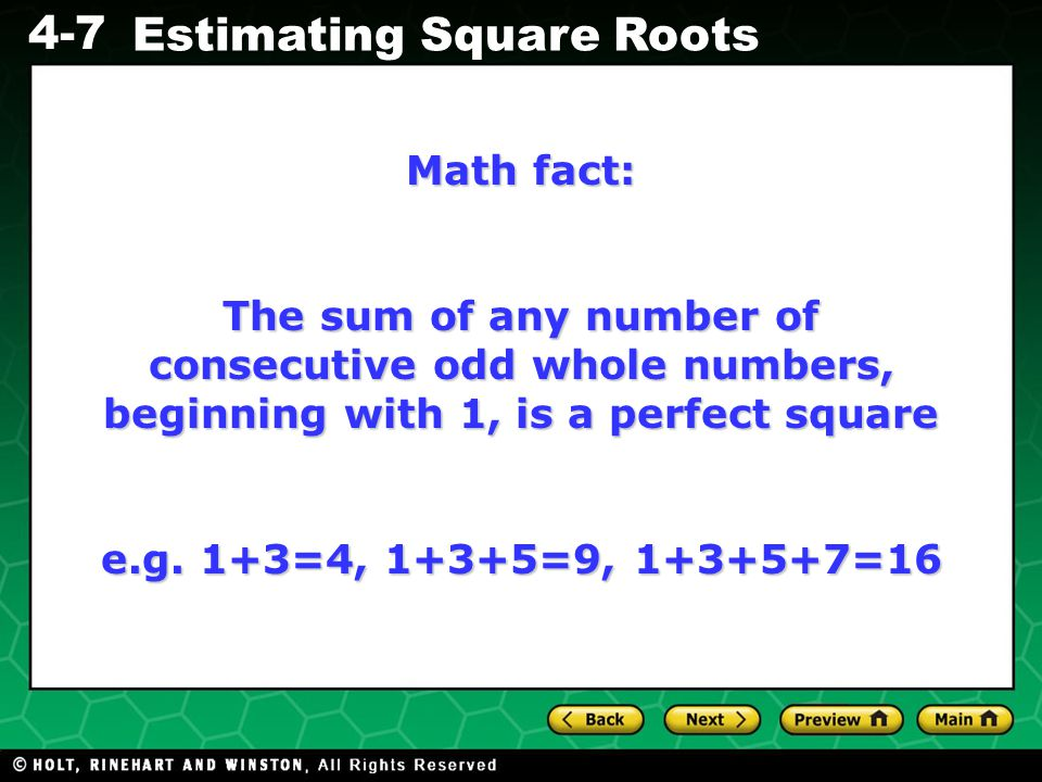 Math fact: The sum of any number of consecutive odd whole numbers, beginning with 1, is a perfect square.