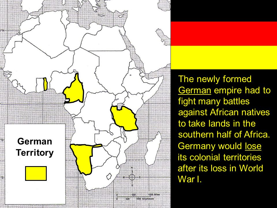 The newly formed German empire had to fight many battles against African natives to take lands in the southern half of Africa.