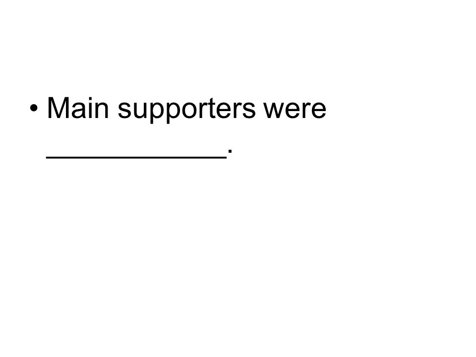 Main supporters were ___________.