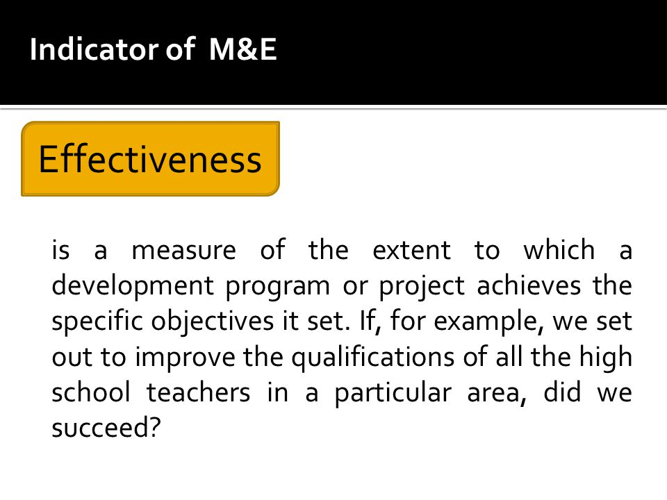Effectiveness Indicator of M&E