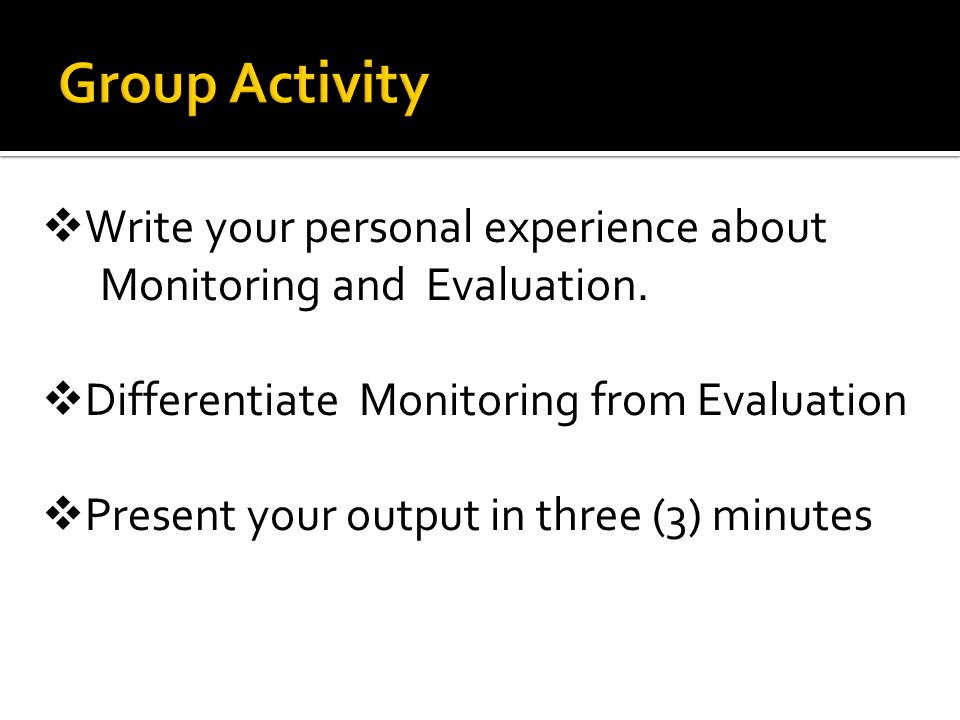 Group Activity Write your personal experience about