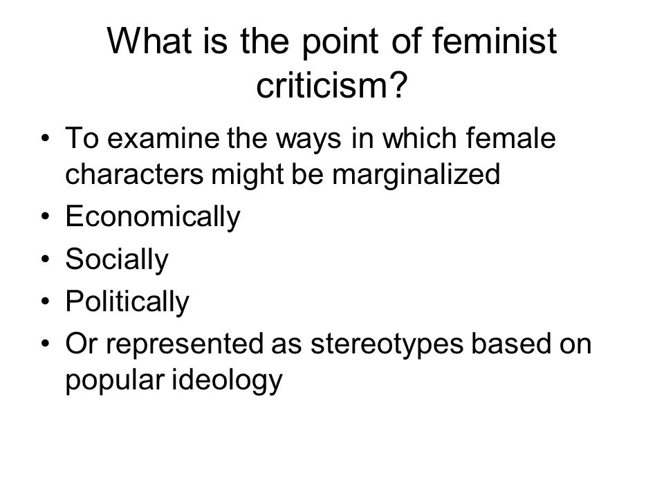What is the point of feminist criticism