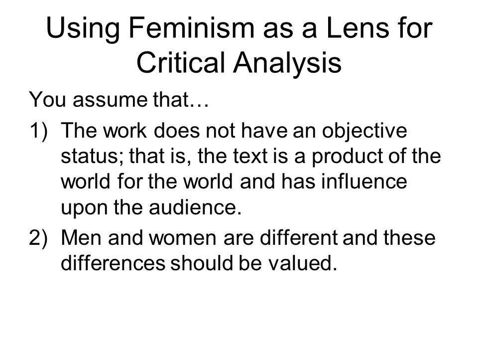 Using Feminism as a Lens for Critical Analysis