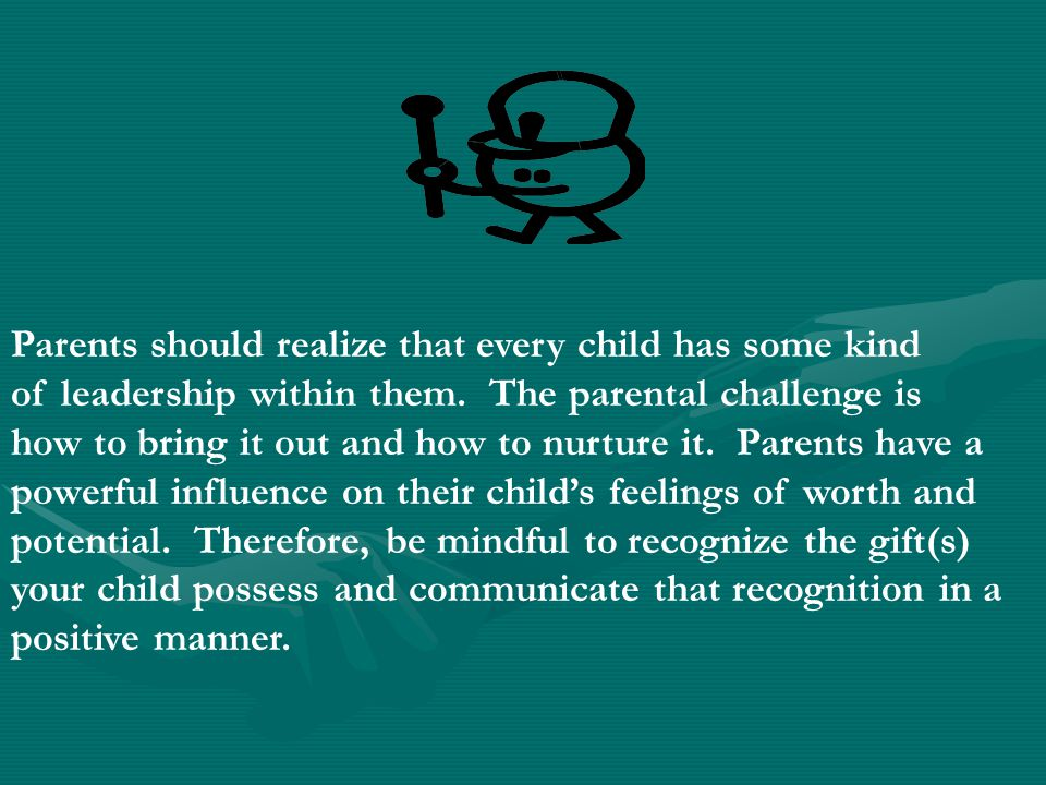 Parents should realize that every child has some kind
