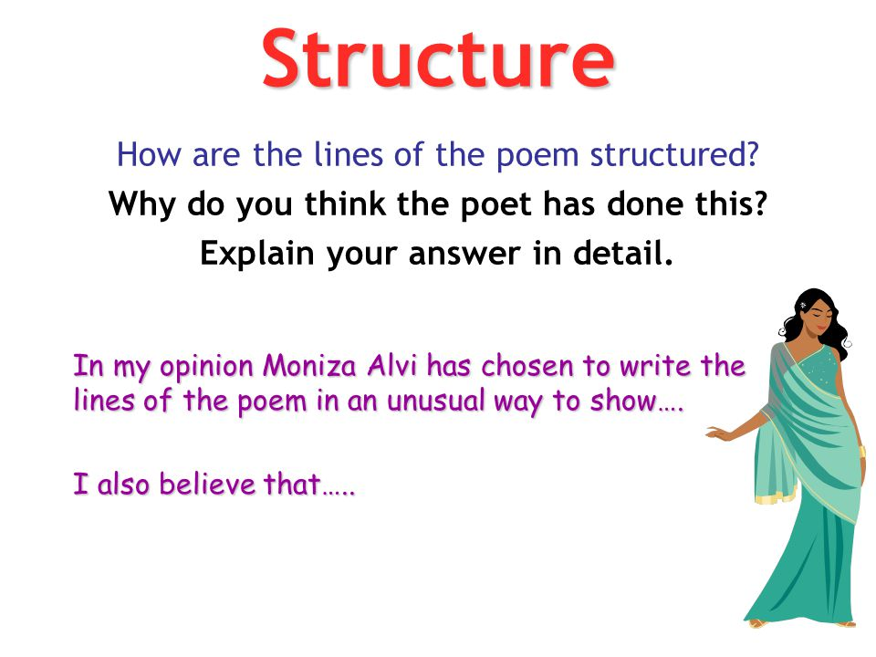 Structure How are the lines of the poem structured
