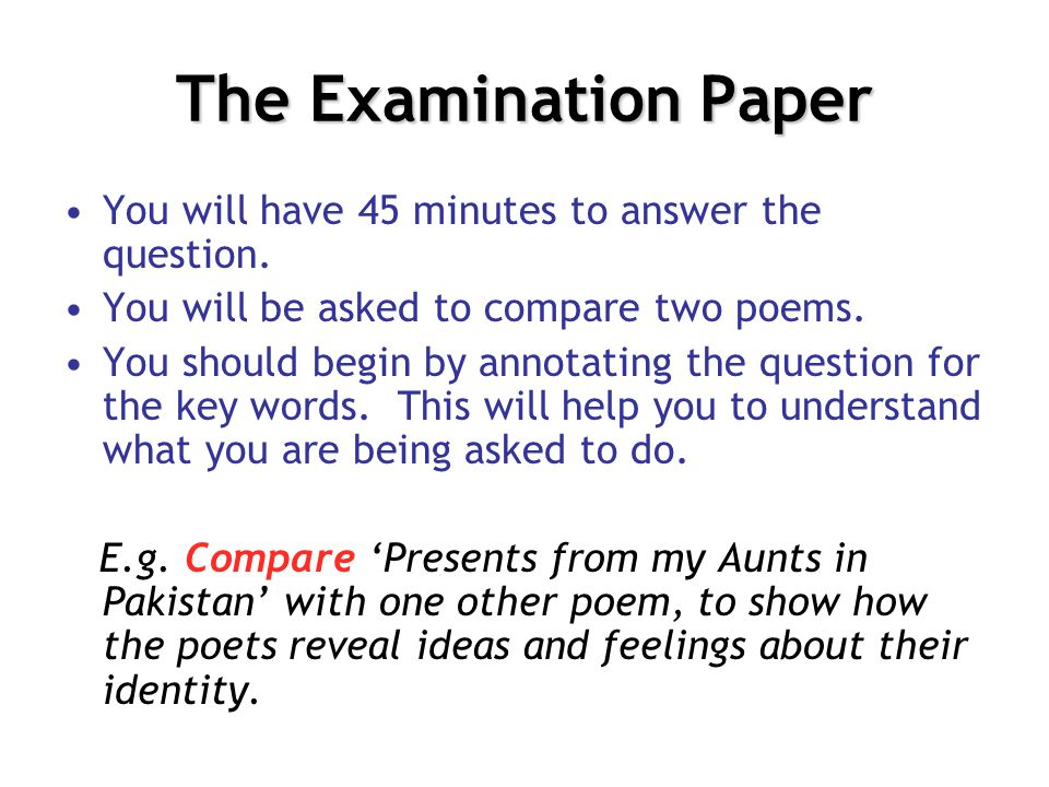 The Examination Paper You will have 45 minutes to answer the question.
