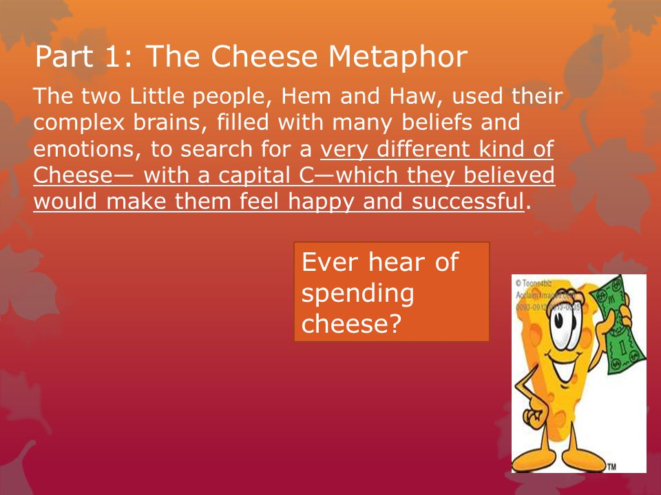 Part 1: The Cheese Metaphor