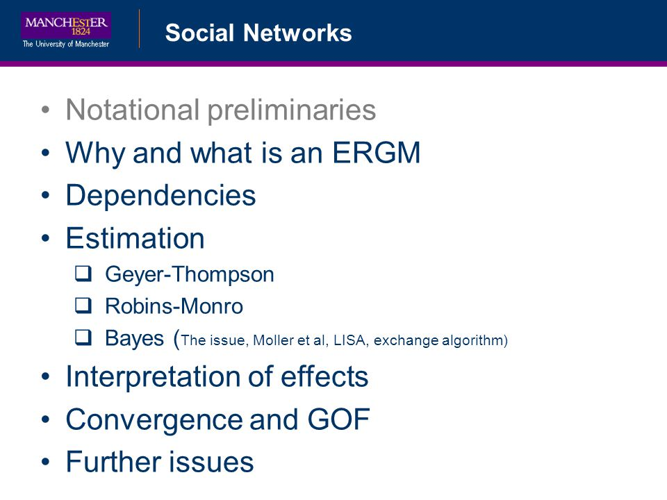 Notational preliminaries Why and what is an ERGM Dependencies