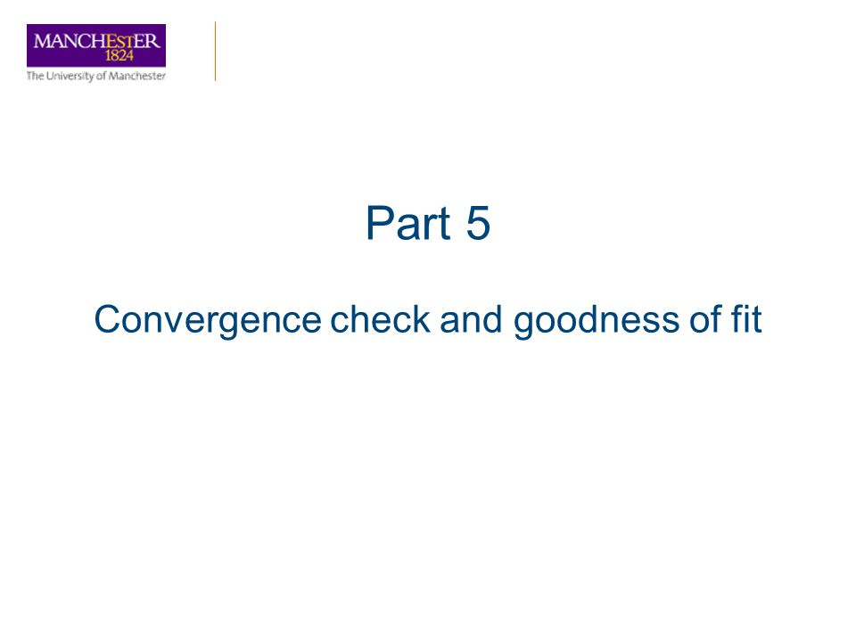 Convergence check and goodness of fit