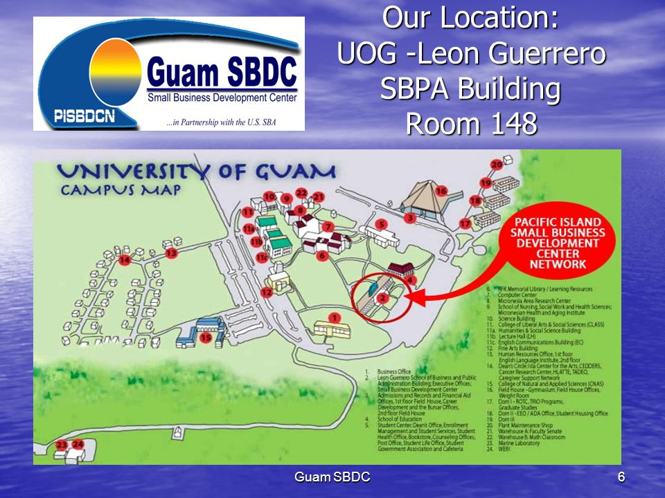 Our Location: UOG -Leon Guerrero SBPA Building Room 148