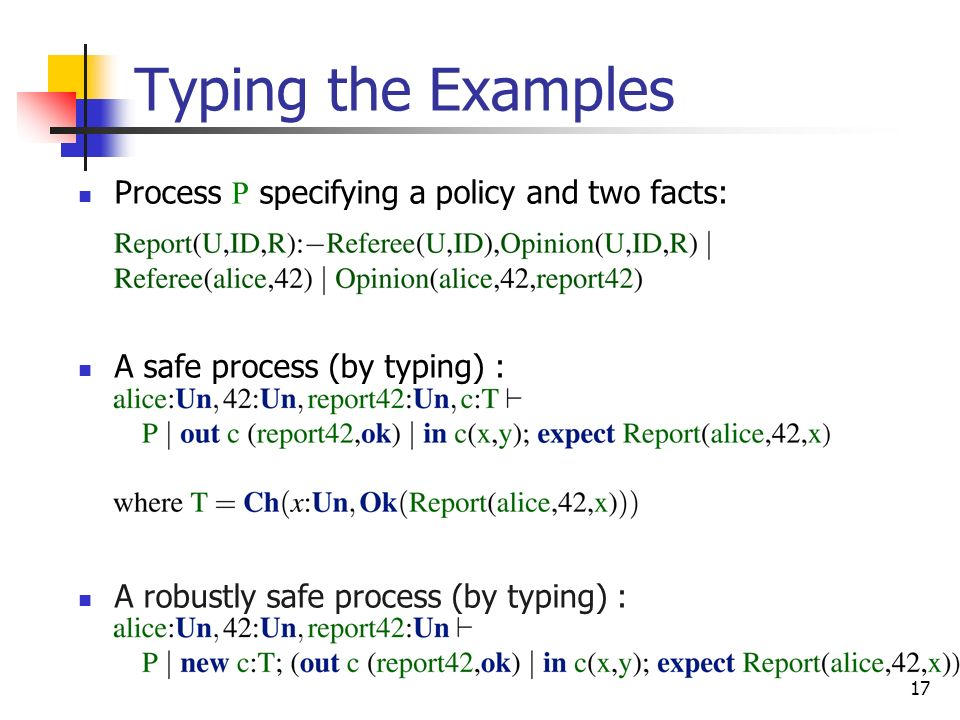 Typing the Examples Process P specifying a policy and two facts: