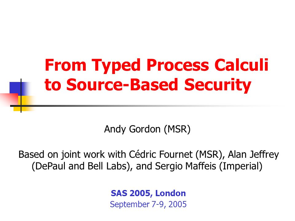 From Typed Process Calculi to Source-Based Security