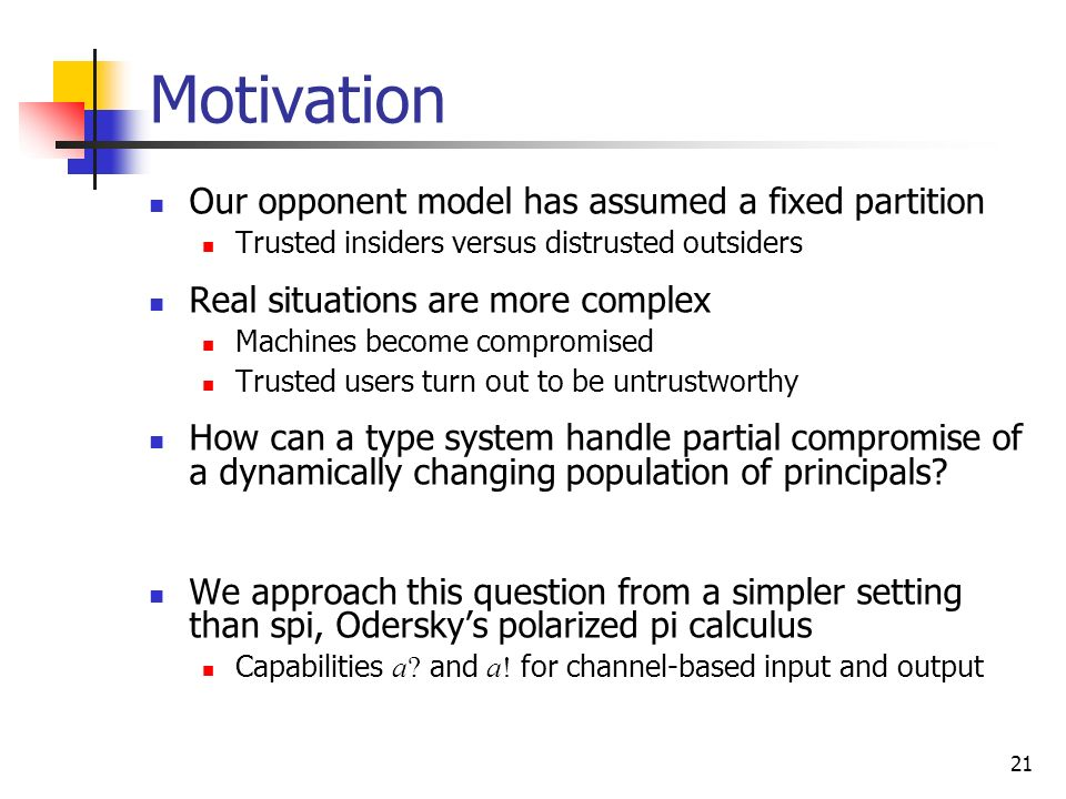 Motivation Our opponent model has assumed a fixed partition