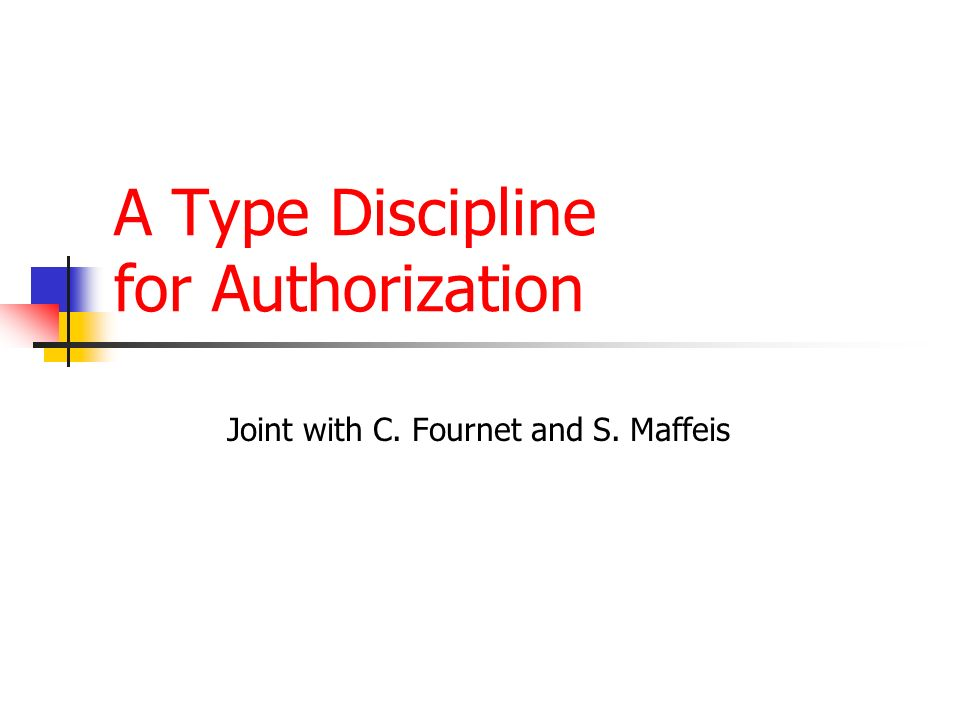 A Type Discipline for Authorization