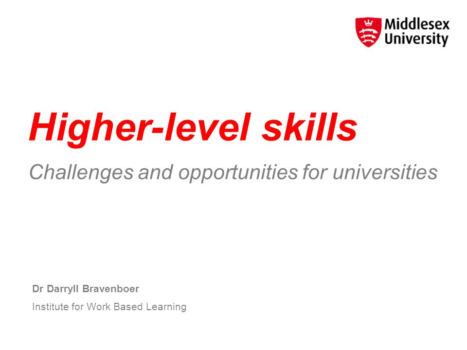 Higher-level skills Challenges and opportunities for universities