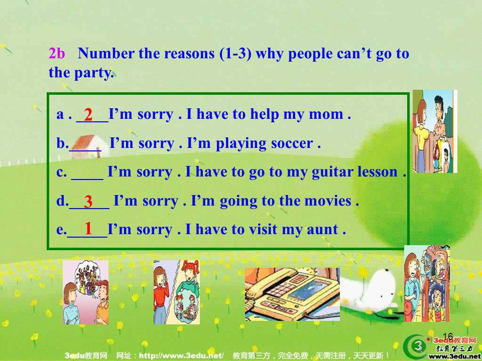 2 3 1 2b Number the reasons (1-3) why people can't go to the party.