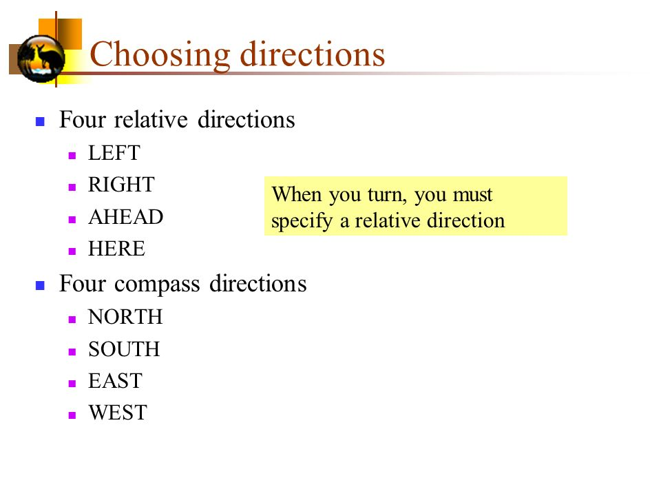 Choosing directions Four relative directions Four compass directions