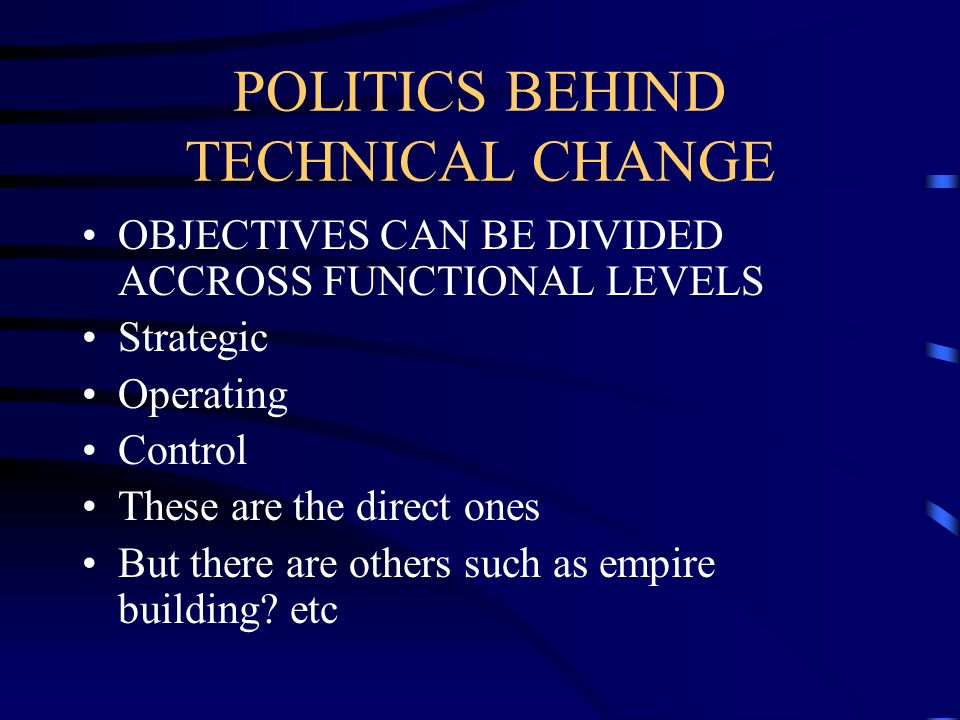 POLITICS BEHIND TECHNICAL CHANGE