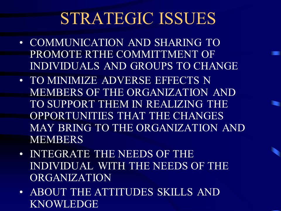 STRATEGIC ISSUES COMMUNICATION AND SHARING TO PROMOTE RTHE COMMITTMENT OF INDIVIDUALS AND GROUPS TO CHANGE.