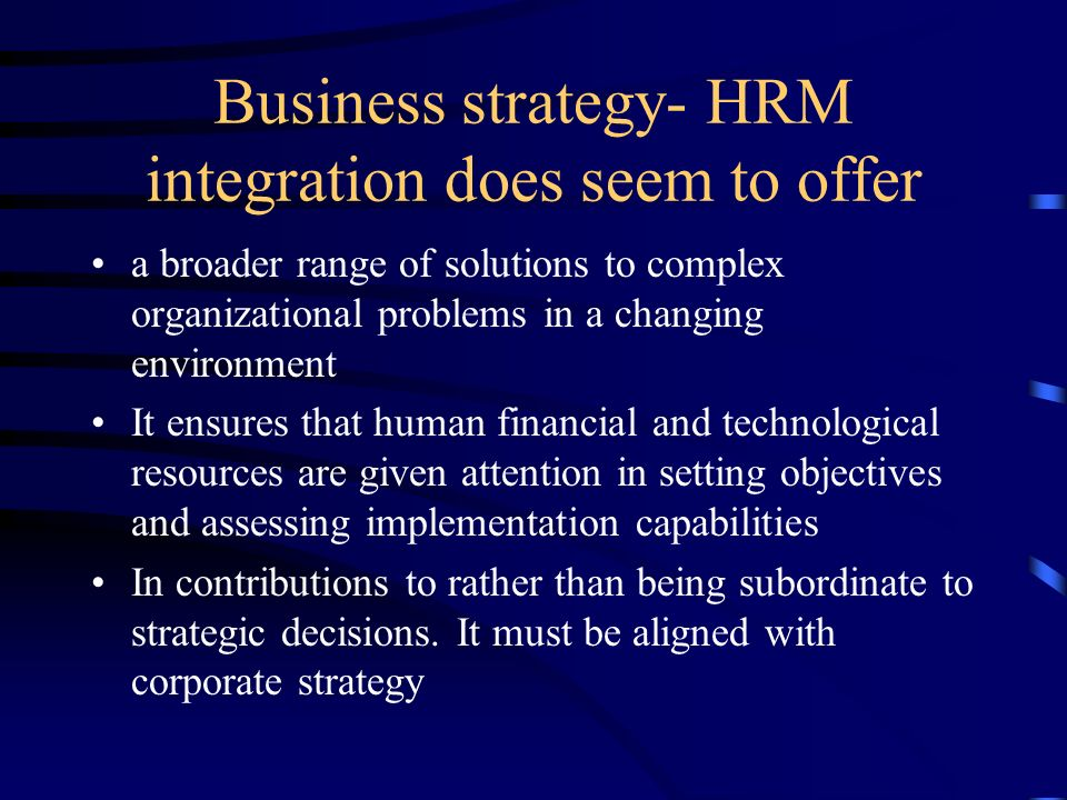 Business strategy- HRM integration does seem to offer