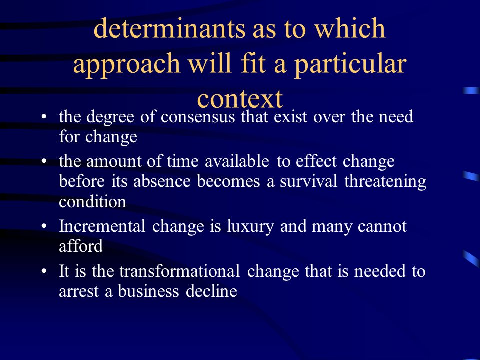 determinants as to which approach will fit a particular context