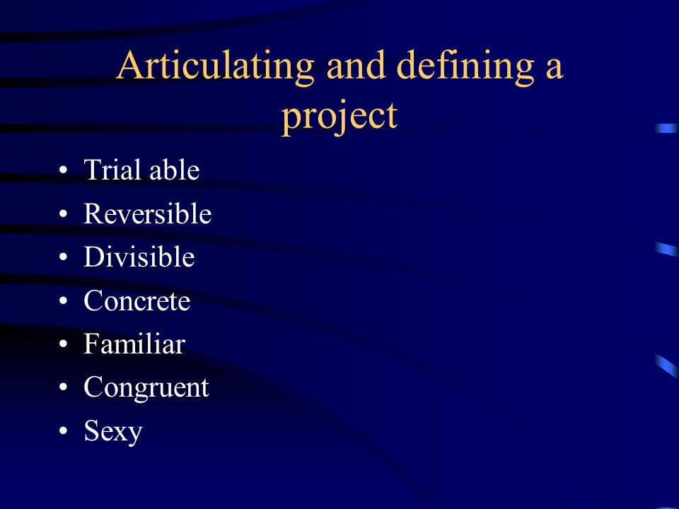 Articulating and defining a project