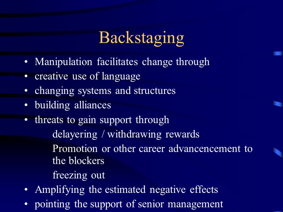 Backstaging Manipulation facilitates change through
